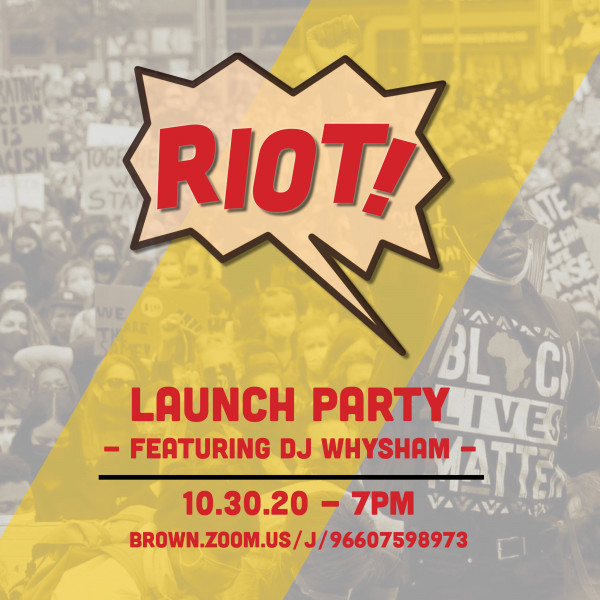 RIOT! Launch Party, 10/30 at 7PMFeaturing DJ WhySham