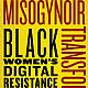 Misogynoir Transformed: Black Women's Digital Resistance (New York University Press, 2021)