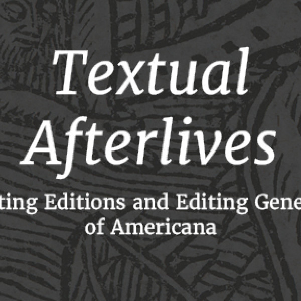 Textual Afterlives: Generating Editions and Editing Generations of Americana