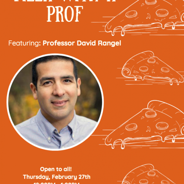 Pizza with a Prof: David Rangel