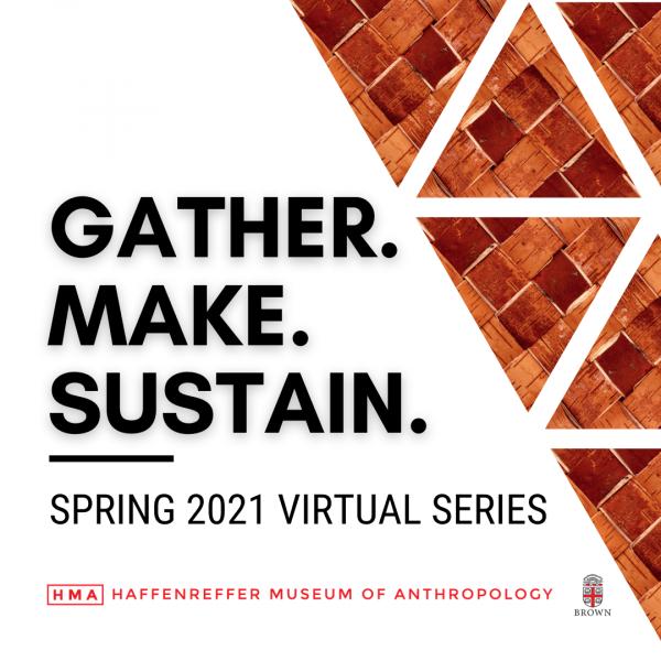 Gather. Make. Sustain. - Spring 2021 Virtual Series