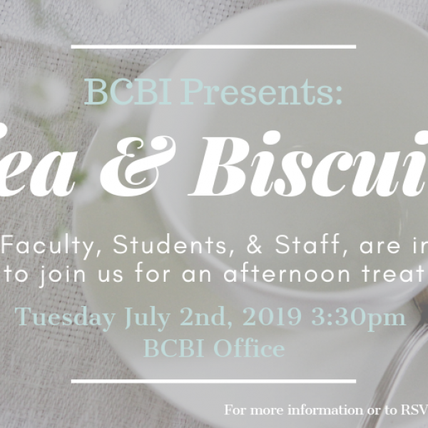 BCBI Presents: Tea & Biscuits Tuesday July 2, 2019 at 3:30pm in the BCBI OfficeFor more infor...